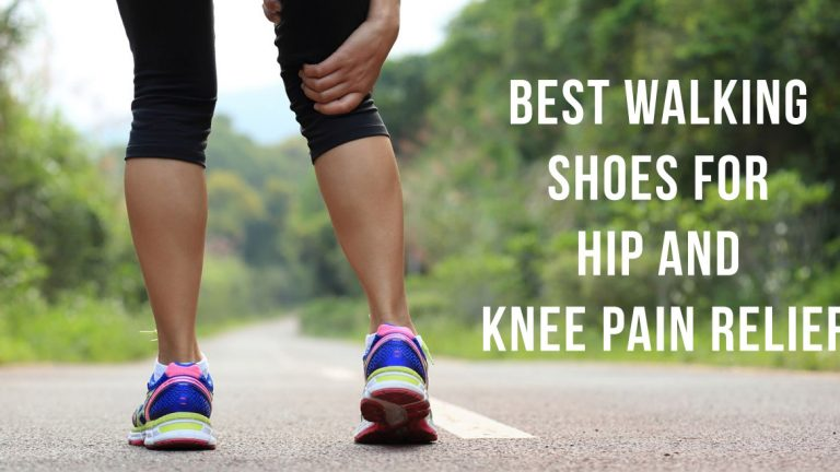 Best Walking Shoes for Hip and Knee Pain Relief